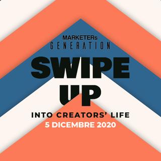 "MARKETERs Generation 2020, appuntamento con ""Swipe up, into creators' life"""